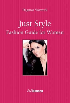 Just Style! Fashion Guide for Women - Vorwerk, Dagmar