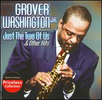 Just the Two of Us & Other Hits - Grover Washington, Jr.