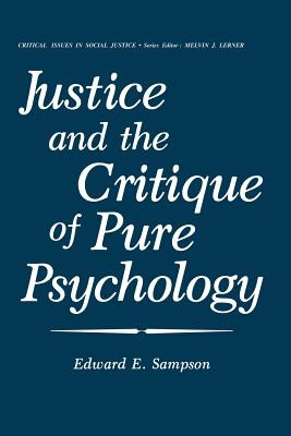 Justice and the Critique of Pure Psychology - Sampson, Edward