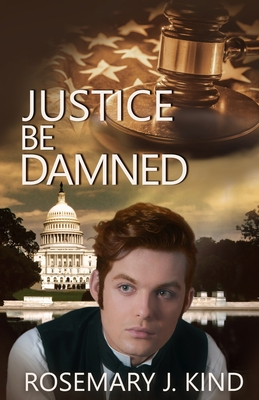 Justice Be Damned - Stewart, Katie (Cover design by), and Kind, Rosemary J
