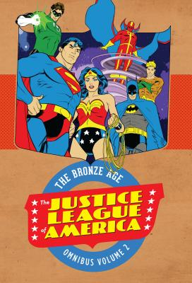 Justice League of America: The Bronze Age Omnibus Vol. 2 - O'Neil, Dennis