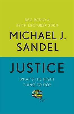 Justice: What's the Right Thing to Do? - Sandel, Michael