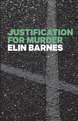 Justification for Murder - Barnes, Elin