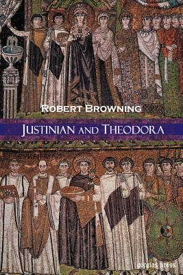 Justinian and Theodora - Browning, Robert