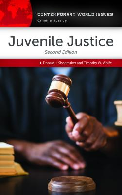 Juvenile Justice: A Reference Handbook, 2nd Edition - Shoemaker, Donald J., and Wolfe, Timothy W.