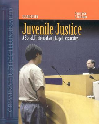 Juvenile Justice: A Social, Historical, and Legal Perspective - Ryder, R Scott, and Elrod, Preston