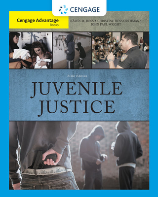 Juvenile Justice - Hess, Karen M, and Orthmann, Christine Hess, and Wright, John Paul