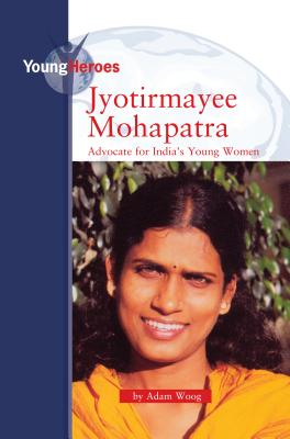 Jyotirmayee Mohapatra, Advocate for India's Young Women - Woog, Adam