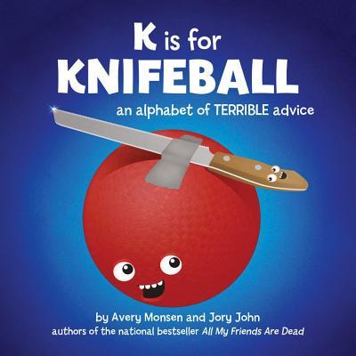 K is for Knifeball - Monsen, Avery, and John, Jory