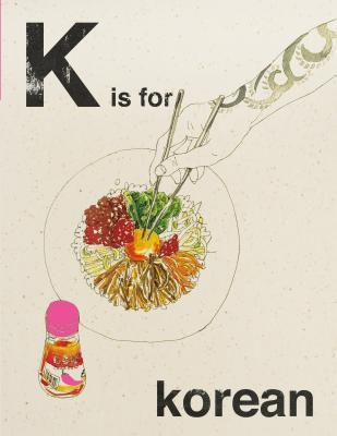 K Is for Korean - Quadrille Publishing, and Lightbody, Kim (Photographer)