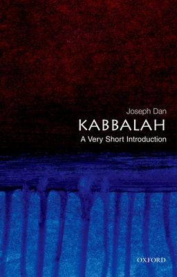 Kabbalah: A Very Short Introduction - Dan, Joseph