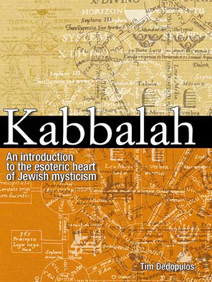 Kabbalah: An Introduction to the Esoteric Heart of Jewish Mysticism - Dedopulos, Tim