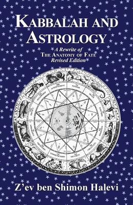 Kabbalah and Astrology - Halevi, Z'ev Ben Shimon