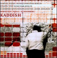 Kaddish - Abbie Furmansky (soprano); Christian Immler (baritone); Janjob Remmers (tenor); Noam Sheriff; Samuel Pisar;...