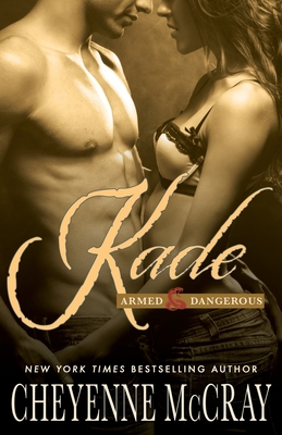Kade: Armed and Dangerous - McCray, Cheyenne