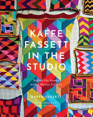 Kaffe Fassett in the Studio: Behind the Scenes with a Master Colorist - Fassett, Kaffe