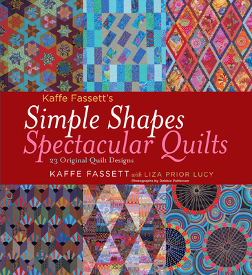 Kaffe Fassett's Simple Shapes Spectacular Quilts: 23 Original Quilt Designs - Fassett, Kaffe