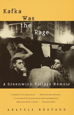 Kafka Was the Rage: A Greenwich Village Memoir - Broyard, Anatole