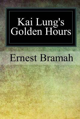 Kai Lung's Golden Hours - Bramah, Ernest