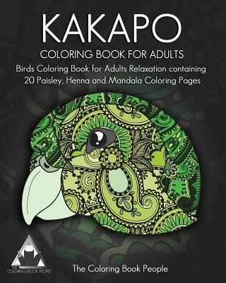 Kakapo Coloring Book for Adults: Birds Coloring Book for Adults Relaxation Containing 20 Paisley, Henna and Mandala Coloring Pages - People, The Coloring Book