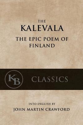 Kalevala: The Epic Poem of Finland - Crawford, John Martin