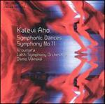 Kalevi Aho: Symphonic Dances; Symphony No. 11