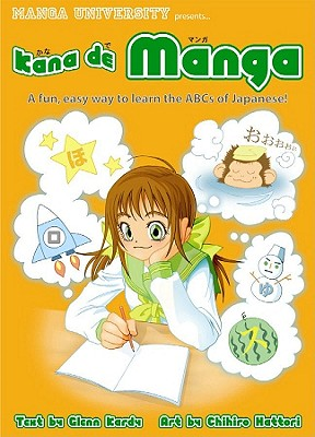 Kana de Manga: The Fun, Easy Way to Learn the ABCs of Japanese - Kardy, Glenn, and Hattori, Chihiro