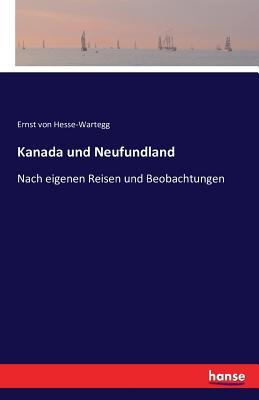 Kanada Und Neufundland - Hesse-Wartegg, Ernst Von