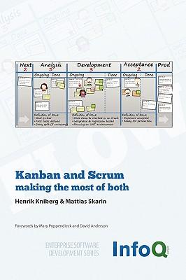 Kanban and Scrum - Making the Most of Both - Kniberg, Henrik, and Skarin, Mattias