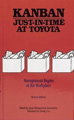 Kanban Just-in Time at Toyota: Management Begins at the Workplace - Japan Management Association