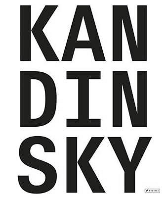 Kandinsky. Absolute. Abstract. - Friedel, Helmut (Editor), and Hoberg, Annegret (Contributions by)