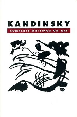 Kandinsky: Complete Writings on Art - Lindsay, Kenneth C