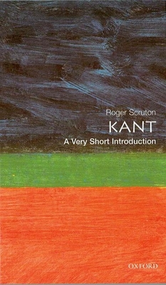 Kant: A Very Short Introduction - Scruton, Roger
