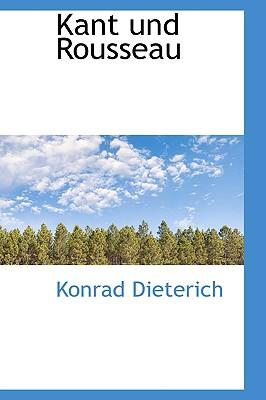 Kant Und Rousseau - Dieterich, Konrad