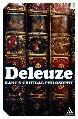 Kant's Critical Philosophy: The Doctrine of the Faculties - Deleuze, Gilles, and Tomlinson, Hugh (Translated by), and Habberjam, Barbara (Translated by)
