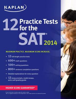 Kaplan 12 Practice Tests for the SAT - Staff of Kaplan Test Prep and Admissions
