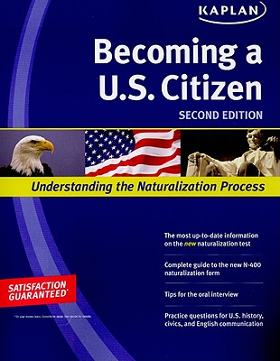 Kaplan Becoming A U.S. Citizen: Understanding the Naturalization Process - Kaplan (Creator)