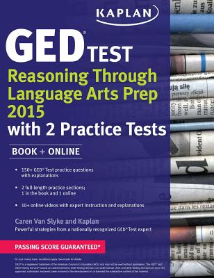 Kaplan GED Test Reasoning Through Language Arts Prep 2015: Book ] Online - Van Slyke, Caren