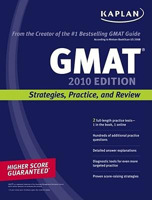 Kaplan GMAT 2010: Strategies, Practice, and Review - Kaplan