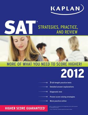 Kaplan SAT 2012: Strategies, Practice, and Review - Kaplan (Creator)