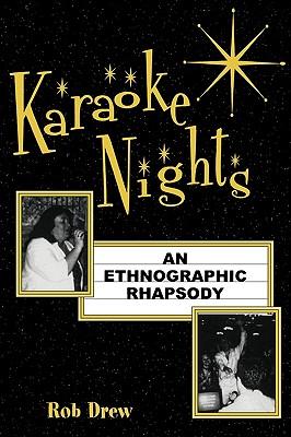 Karaoke Nights: An Ethnographic Rhapsody - Drew, Rob