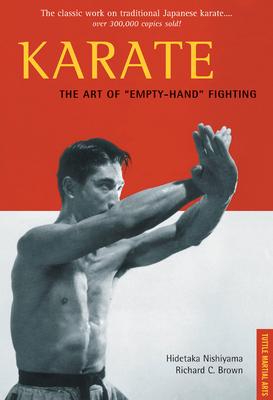 Karate the Art of Empty-Hand Fighting: The Classic Work on Traditional Japanese Karate - Nishiyama, Hidetaka, and Brown, Richard C
