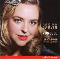Karina Gauvin sings Purcell - Karina Gauvin (soprano); Les Bor�ades de Montr�al