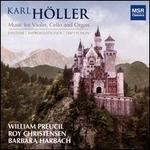 Karl Höller: Music for Violin, Cello and Organ