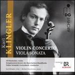 Karl Klingler: Violin Concerto; Viola Sonata