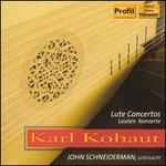 Karl Kohaut: Lute Concertos