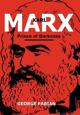 Karl Marx Prince of Darkness - Fabian, George