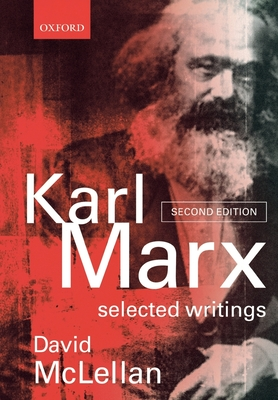 Karl Marx: Selected Writings - Marx, Karl, and McLellan, David (Editor)