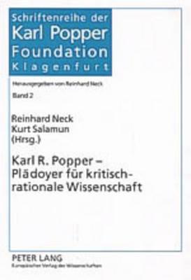 Karl R. Popper - Plaedoyer Fuer Kritisch-Rationale Wissenschaft - Neck, Reinhard (Editor), and Salamun, Kurt (Editor)