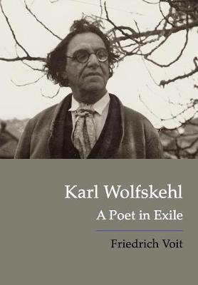 Karl Wolfskehl: A Poet in Exile - Voit, Friedrich